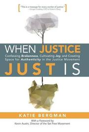 WHEN JUSTICE JUST IS by Katie Bergman