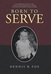 Born To Serve by Dennis R. Fox