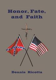 Honor, Fate, and Faith by Dennis Ricotta