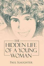 The Hidden Life of a Young Woman by Paul Slaughter