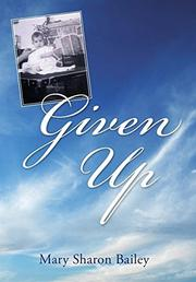 GIVEN UP by Mary Sharon Bailey