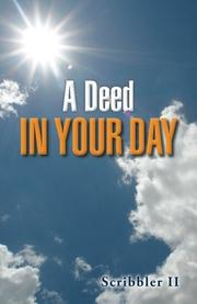 A DEED IN YOUR DAY by Scribbler II