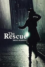 THE RESCUE by Brian Robbins