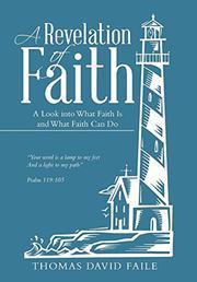 A REVELATION OF FAITH by Thomas David Faile