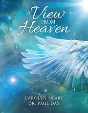 A VIEW FROM HEAVEN by Carolyn Neary