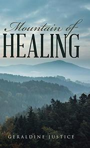 MOUNTAIN OF HEALING by Geraldine Justice
