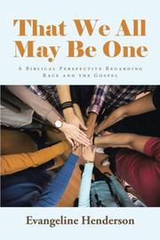 THAT WE ALL MAY BE ONE by Evangeline Henderson