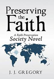 PRESERVING THE FAITH by J.J.  Gregory