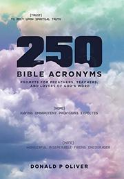 250 BIBLE ACRONYMS by Donald P. Oliver