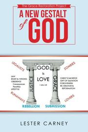 A NEW GESTALT OF GOD by Lester Carney
