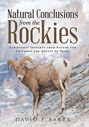 NATURAL CONCLUSIONS FROM THE ROCKIES by David F. Baker