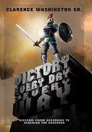 VICTORY EVERY DAY IN EVERY WAY by Clarence  Washington Sr.