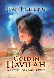 GOLD IN HAVILAH by Jean Hoefling