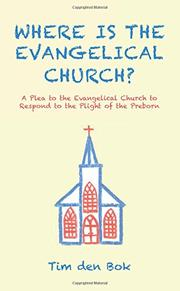 WHERE IS THE EVANGELICAL CHURCH? by Tim den  Bok