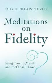 MEDITATIONS ON FIDELITY by Sally Jo  Nelson Botzler