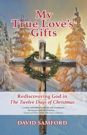 MY TRUE LOVE'S GIFTS by David  Samford