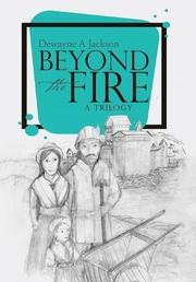 BEYOND THE FIRE by Dewayne A.  Jackson