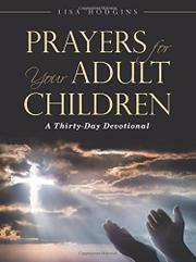 PRAYERS FOR YOUR ADULT CHILDREN by Lisa  Hodgins