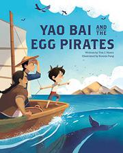 YAO BAI AND THE EGG PIRATES by Tim J. Myers