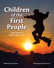 CHILDREN OF THE FIRST PEOPLE by Tricia Brown