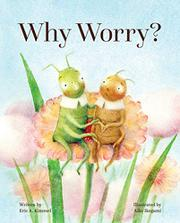 WHY WORRY? by Eric A. Kimmel