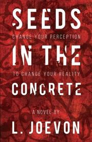 SEEDS IN THE CONCRETE by L. Joevon