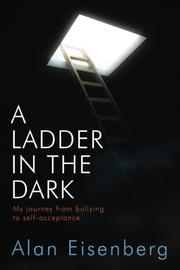 A Ladder In The Dark by Alan Eisenberg