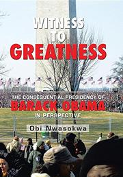 Witness to Greatness by Obi Nwasokwa