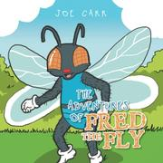 The Adventures of Fred the Fly by Joe Carr