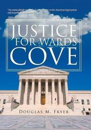 JUSTICE FOR WARDS COVE by Douglas M. Fryer