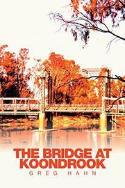 The Bridge at Koondrook by Greg Hahn
