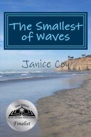 The Smallest of Waves by Janice Coy