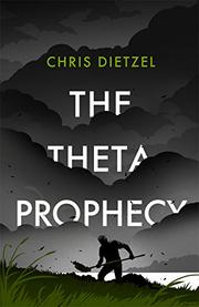 The Theta Prophecy by Chris Dietzel