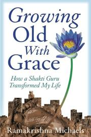 Growing Old With Grace by Ramakrishna Michaels