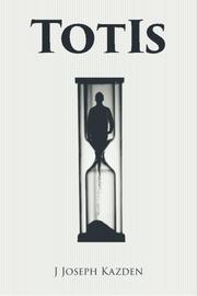 TotIs by J. Joseph Kazden