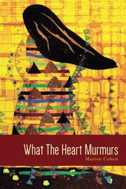 What The Heart Murmurs by Marion Cohen
