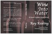 Wine Into Water by Ray Keating