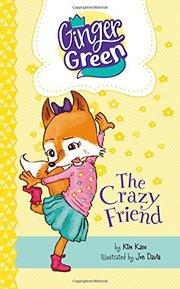 THE CRAZY FRIEND by Kim Kane