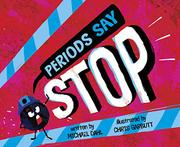 """PERIODS SAY """"STOP."""" by Michael Dahl"""
