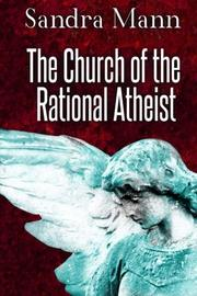 The Church of the Rational Atheist by Sandra Mann
