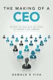 The Making of a CEO by Oswald R. Viva