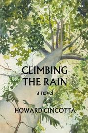 Climbing the Rain by Howard Cincotta