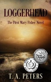 Loggerhead by T. A. Peters