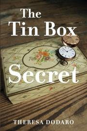 The Tin Box Secret by Theresa Dodaro