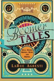 Boomer Tales by LaRue Agresti