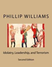 Idolatry, Leadership, and Terrorism by Phillip Williams