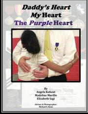 Daddy's Heart, My Heart, The Purple Heart by Angela Kohout