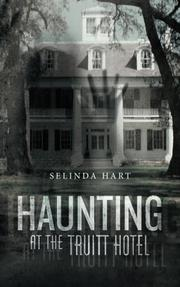 Haunting at the Truitt Hotel by Selinda Hart