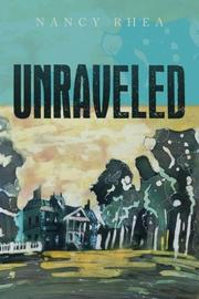 Unraveled by Nancy Rhea