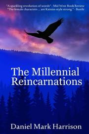 The Millennial Reincarnations by Daniel Mark Harrison